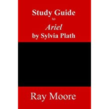 Study Guide to Ariel by Sylvia Plath (English Edition)