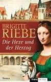 Die Hexe und der Herzog: Roman - Brigitte Riebe