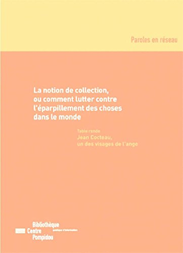La notion de collection: Ou comment lutter contre l'parpillement des choses dans le monde