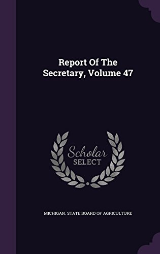 Report Of The Secretary, Volume 47