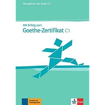 Mit Erfolg zum Goethe-Zertifikat C1 : Übungsbuch (1CD audio)
