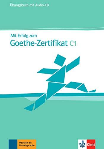 Mit Erfolg zum Goethe-Zertifikat C1: Übungsbuch + Audio-CD (ALL NIVEAU ADULTE TVA 5,5%)