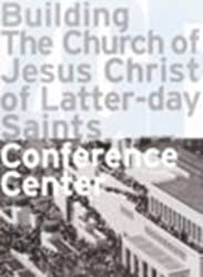 Building the Church of Jesus Christ of Latter-Day Saints Conference Center Zgf