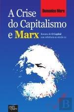 A Crise Do Capitalismo E Marx Resumo De O Capital C/ Ref Xxi