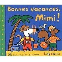 bonnes vacances Mimi !