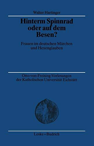 Hinterm Spinnrad oder auf dem Besen? (Otto-von Freising-Tagungen der Katholischen Universität Eichstätt-Ingoldstadt, Band 20)