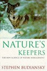 Nature's Keepers: The New Science of Nature Management (Science Masters)