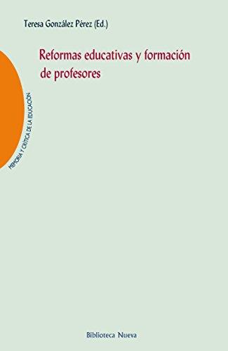 REFORMAS EDUCATIVAS Y FORMACIÓN DE PROFESORES (MEMORIA Y CRITICA DE LA EDUCACION)