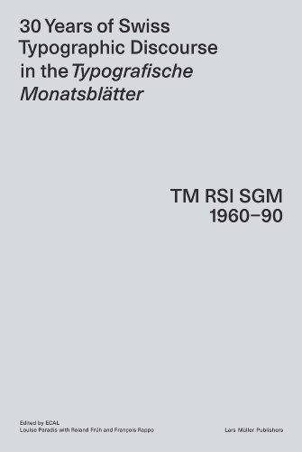 30 Years Of Swiss Typographic Discourse In The Typografische Monatsblatter Tm Rsi Sgm 1960 90