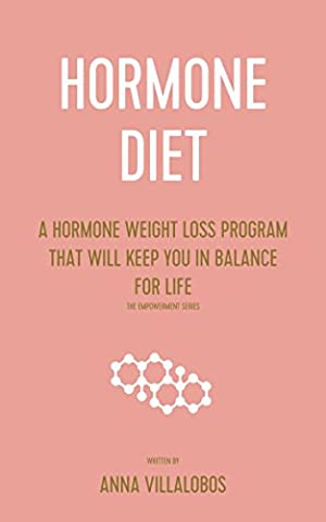 Hormone Diet: A hormone weight loss program that will keep