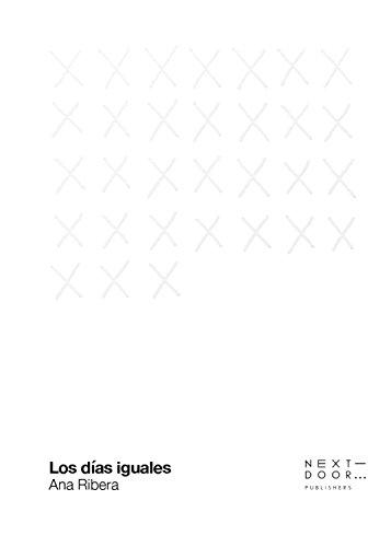 Los días iguales (Lienzos y Matraces nº 5)