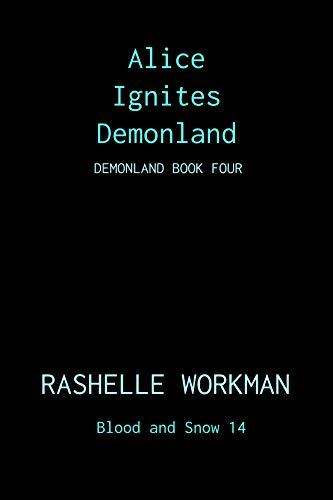 Blood and Snow 14: Alice Ignites Demonland: Demonland Book Four (English Edition)