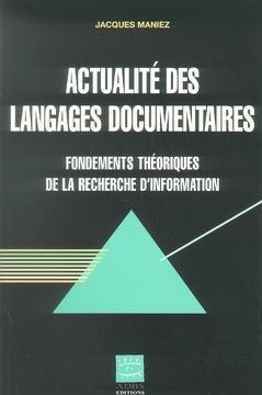 Actualité des langages documentaires. Les fondements théoriques de la recherche d'information