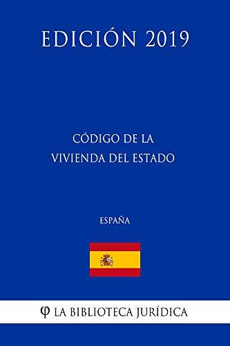Código de la Vivienda del Estado (España) (Edición 2019) por La Biblioteca Jurídica