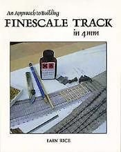 Fine Scale Track in 4mm: An Approach to Building