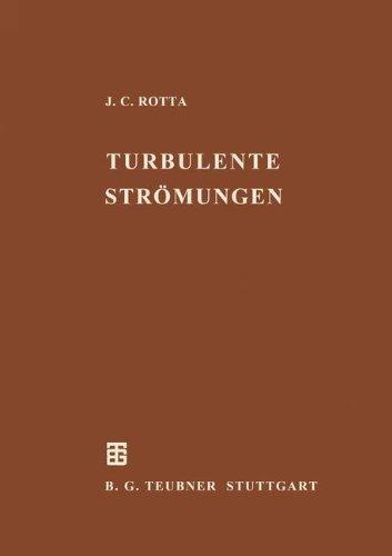 Turbulente Strömungen: Eine Einführung in die Theorie und ihre Anwendung (Leitfäden der Angewandten Mathematik und Mechanik - Teubner Studienbücher) (German Edition)