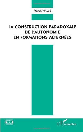 La construction paradoxale de l'autonomie en formations alternées par Franck Vialle