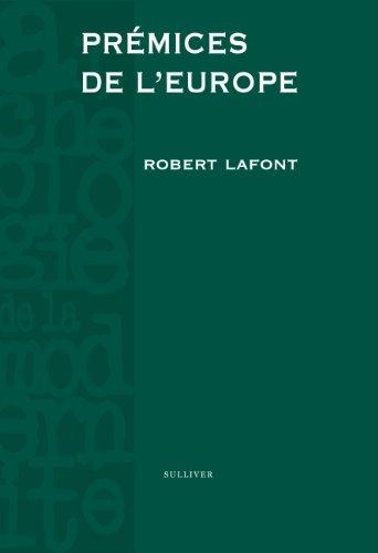 Prémices de l'Europe par Robert Lafont