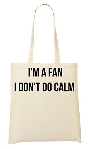 I'M A Fan I Don'T Do Calm Tragetasche Einkaufstasche