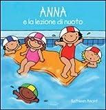Anna e la lezione di nuoto. Ediz. illustrata