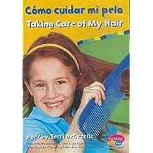 Como Cuidar Mi Pelo / Taking Care of My Hair (Keeping Healthy)