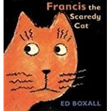 Francis the Scaredy Cat by Ed Boxall (2002-08-26)