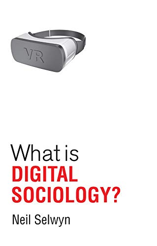 What is Digital Sociology? (What Is Sociology?)