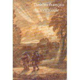 Dessins français du xviie siècle : 83e exposition du Cabinet des dessins, Musée du Louvre, Paris, 26 octobre 1984-28 janvier 1985