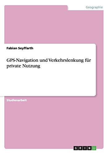GPS-Navigation und Verkehrslenkung für private Nutzung