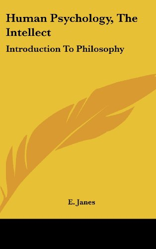 Human Psychology, the Intellect: Introduction to Philosophy
