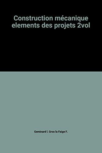 Construction mécanique elements des projets 2vol