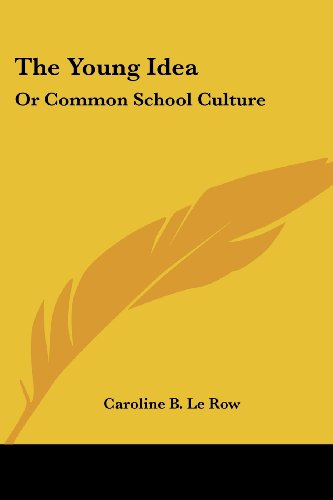 The Young Idea: Or Common School Culture
