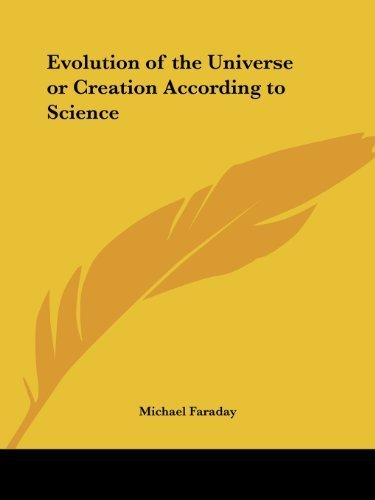 Evolution of the Universe or Creation According to Science by Faraday, Michael (1942) Paperback