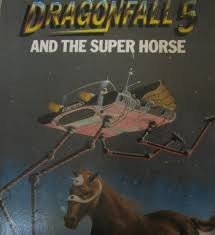 Dragonfall 5 and the super horse