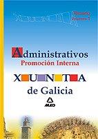 Administrativos de la xunta de galicia. Promoción interna. Temario. Volumen i