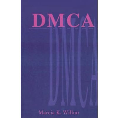 [(DMCA: The Digital Millennium Copyright Act * * )] [Author: Marcia K Wilbur] [Jan-2001]