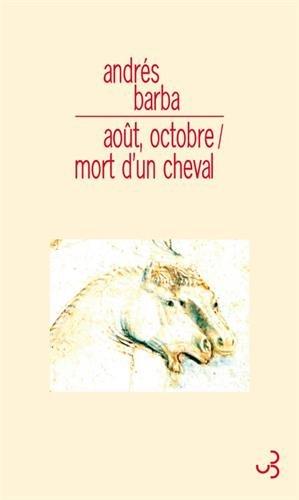 AOUT OCTOBRE / MORT D UN CHEVAL par Andrés Barba