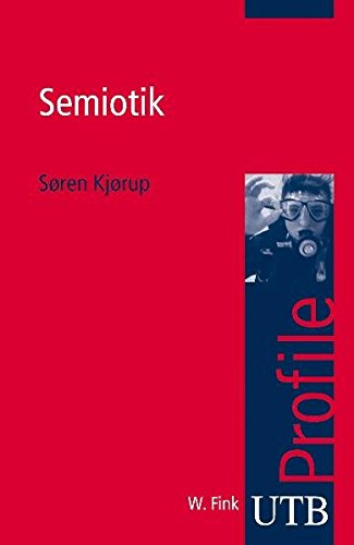 Semiotik (utb Profile, Band 3039)