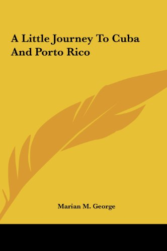 A Little Journey to Cuba and Porto Rico