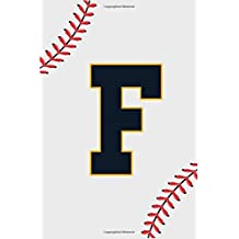 Baseball Notebook F: Baseball Letter F Initial Monogram Gift For Baseball Players Journal Note Taking For men, boys and girls 110 Pages 6 x 9 inches College Ruled