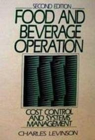 Food and Beverage Operation: Cost Control and Systems Management
