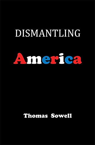 Dismantling America: and other controversial essays por Thomas Sowell