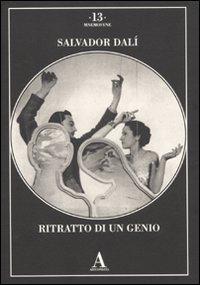 Salvador Dalì. Ritratto di un genio