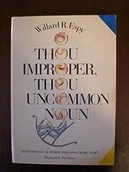 O Thou Improper Thou Uncommon
