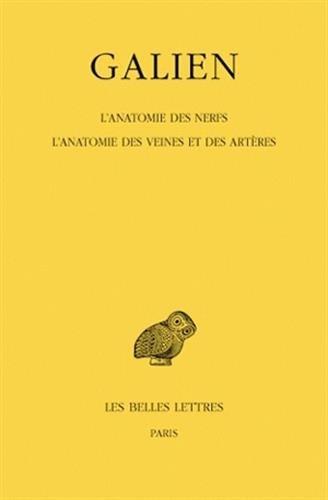 Galien, Oeuvres: T. VIII: L'Anatomie Des Nerfs. L'Anatomie Des Veines Et Des Arteres: 8 (Collection Des Universites de France Serie Grecque) par Ivan Garofalo, Galen