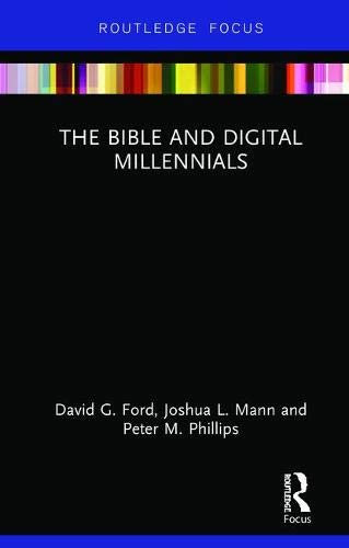 The Bible and Digital Millennials (Routledge Focus on Religion)