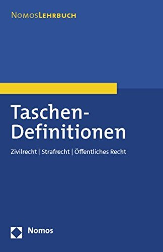 Taschen-Definitionen: Zivilrecht - Strafrecht - Öffentliches Recht (Nomos Lehrbuch) (2010-11-05)