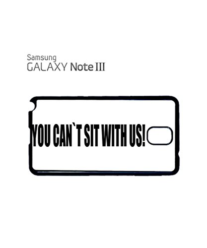 You Can't Sit With Us Cool Funny Hipster Swag Mobile Phone Case Back Cover Coque Housse Etui Noir Blanc pour Samsung Note 2 White Noir