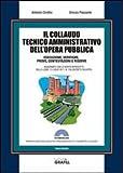 Il collaudo tecnico amministrativo dell'opera pubblica. Con CD-ROM