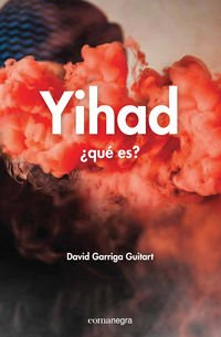 Yihad: ¿qué es? por David Garriga Guitart